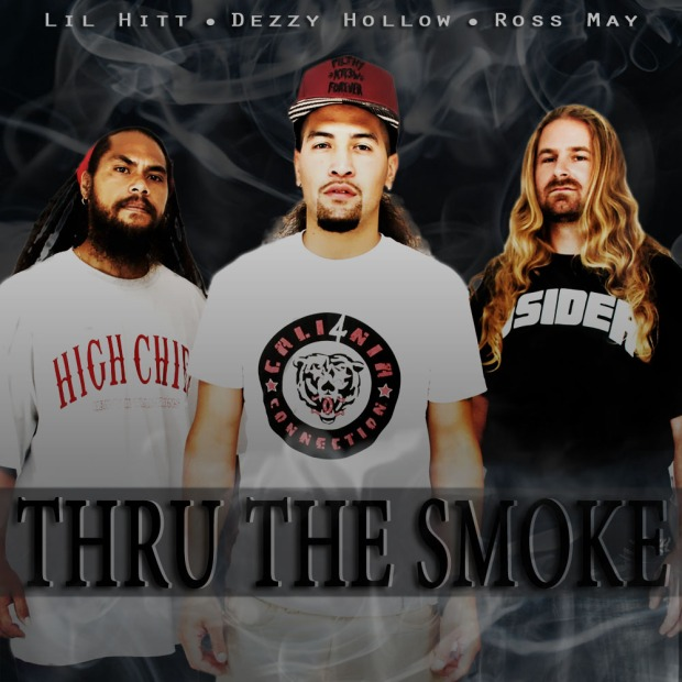 Thru The Smoke Buy the new hit by Dezzy Hollow ft. Ross May and Lil Hitt